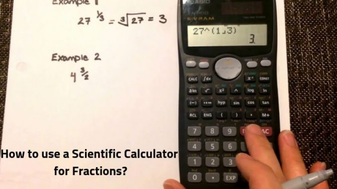 how to use a scientific calculator for fractions?