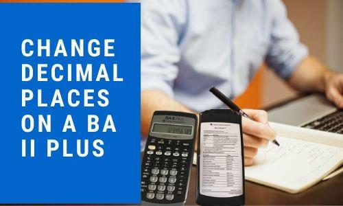 change decimal places on a BA II Plus