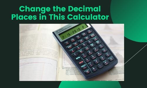 Change the Decimal Places in This Calculator