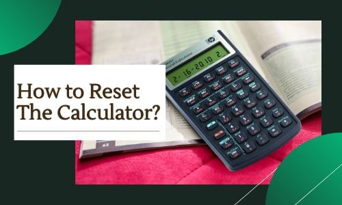 How to Reset The Calculator