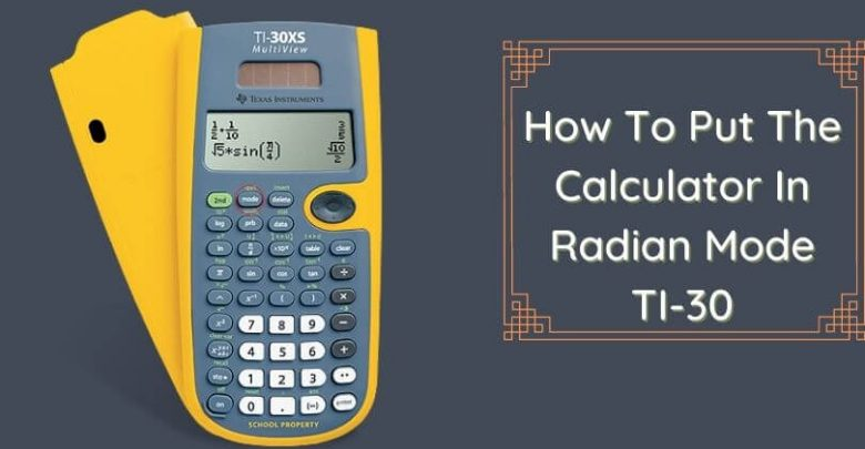 How To Put The Calculator In Radian Mode TI-30