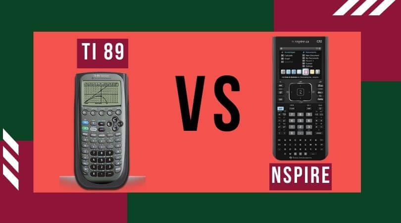Ti 89 vs Nspire