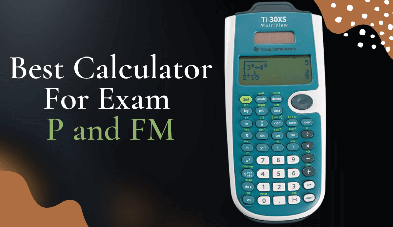 Best Calculator For Exam P and FM
